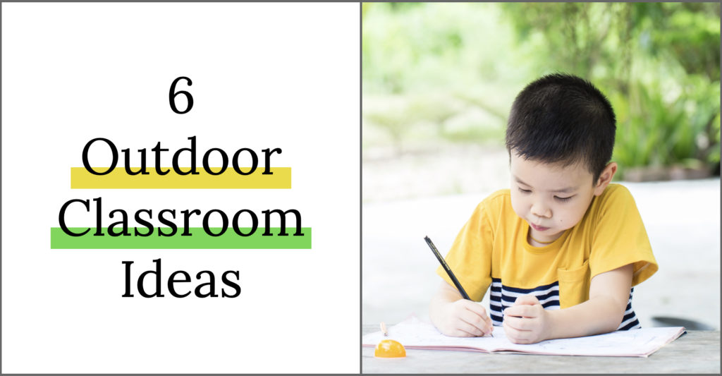 Teachers are looking to outdoor learning this year as a safer alternative to face-to-face learning. Here are 6 outdoor classroom ideas to get you started!