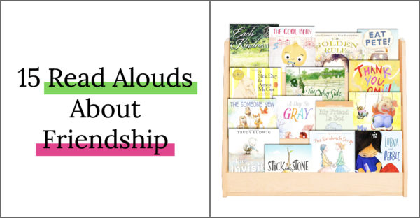 Friendship read alouds help our students learn how to express their appreciation for friends, and help students navigate tough relationships with peers.