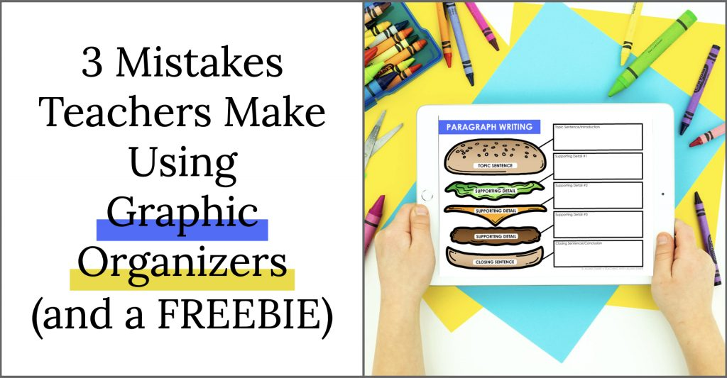 3 Mistakes Teachers Make Using Graphic Organizers. (Including a FREE set of writing graphic organizers.)