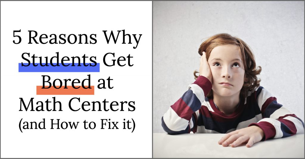 5 Reasons why students get bored at math center and how to fix it!