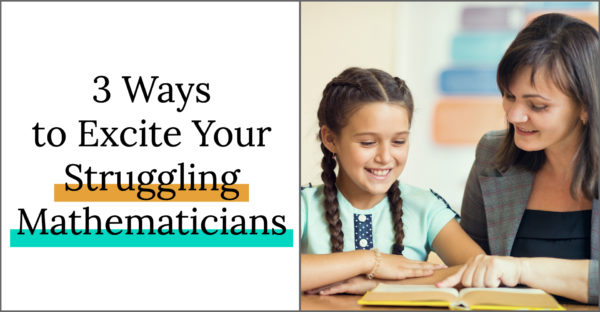 3 Ways to Excite Your Struggling Mathematicians: Choice, Guided Math