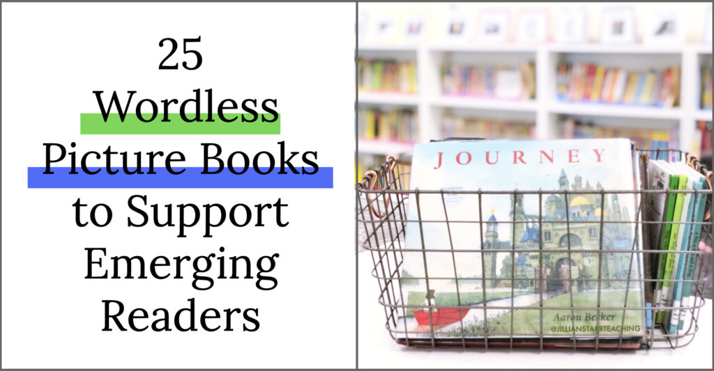25 wordless picture books to support emerging readers. Basket of wordless picture books for first, second, and third, grade classrooms.