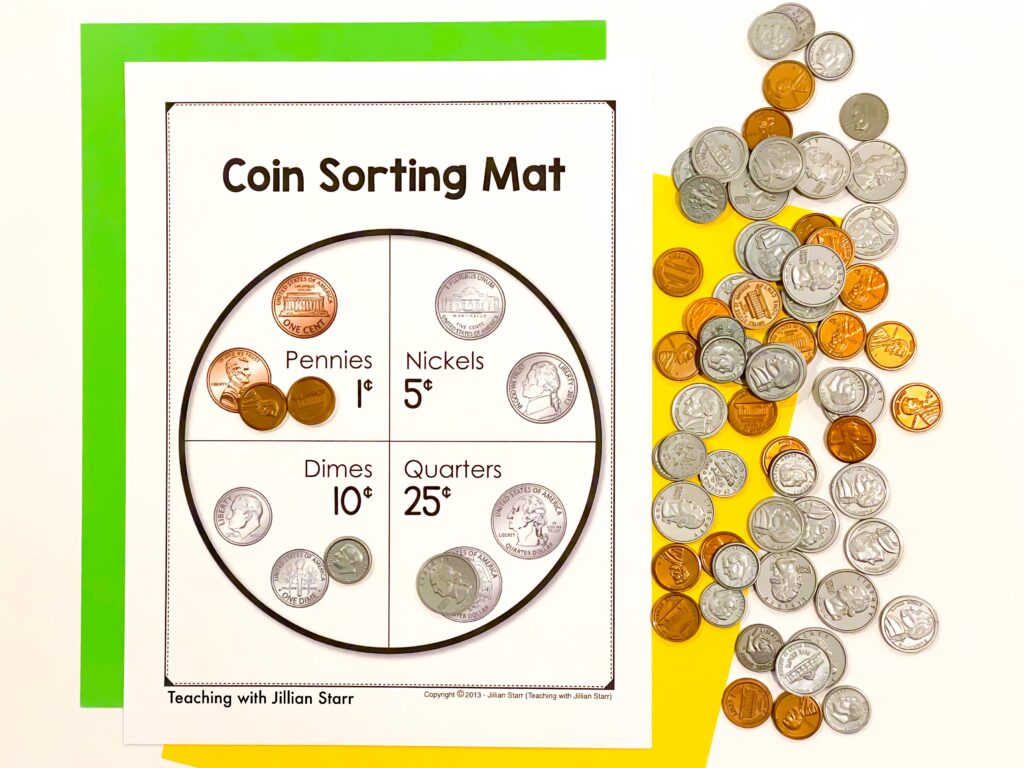 Teach coins using coin sorting mats that include the name of the coin, the coin's value, and the image of the coin.
