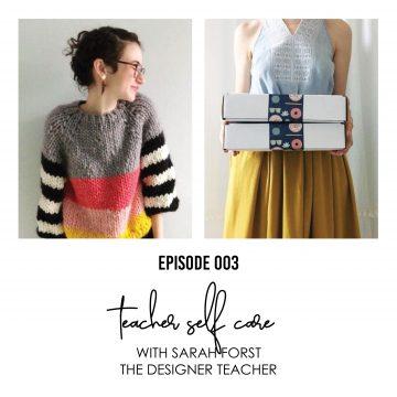 Episode 003- Teacher Self-Care with Sarah Forst